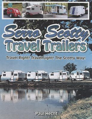 Serro Scotty Travel Trailers By Hecht, Paul